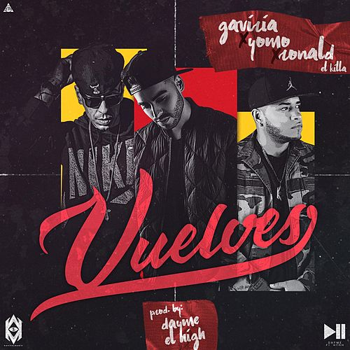 Vuelves (feat. Gaviria, Ronald El Killa & Yomo) de Dayme y El High
