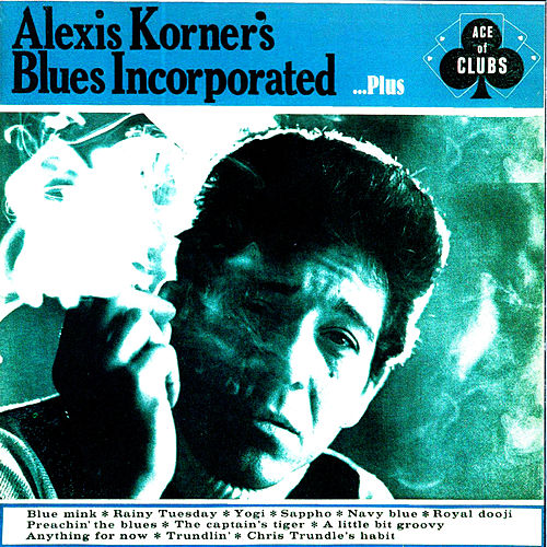 Alexis Korner's Blues Incorporated...Plus de Alexis Korner