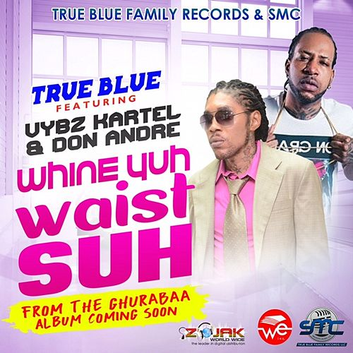 Wine Yuh Waist Suh (feat. Don Andre) by VYBZ Kartel