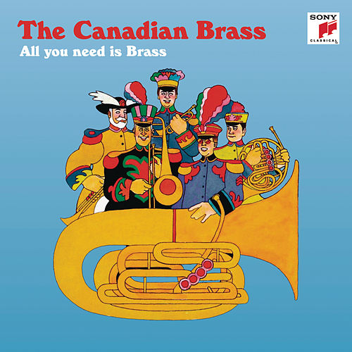 All You Need Is Brass von Canadian Brass