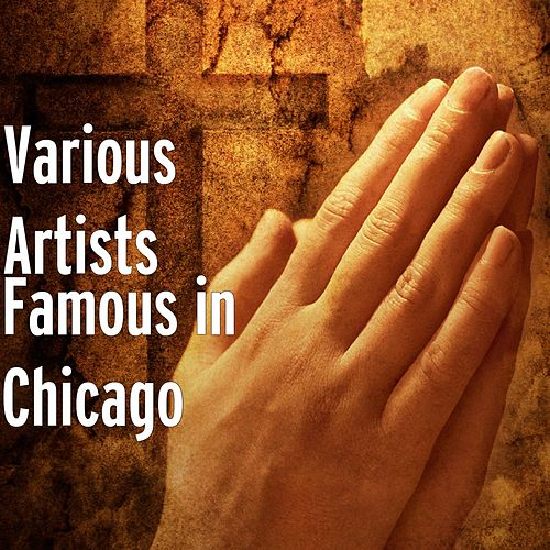 Famous in Chicago von Various Artists