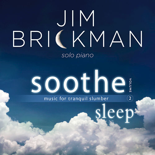 Soothe, Vol. 2: Sleep de Jim Brickman