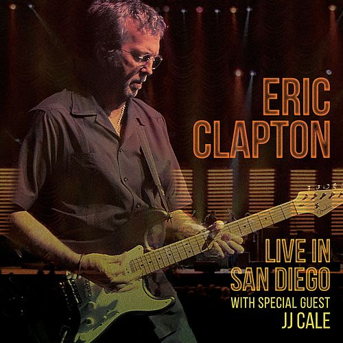 Anyway the Wind Blows (with Special Guest JJ Cale) (Live in San Diego) van Eric Clapton