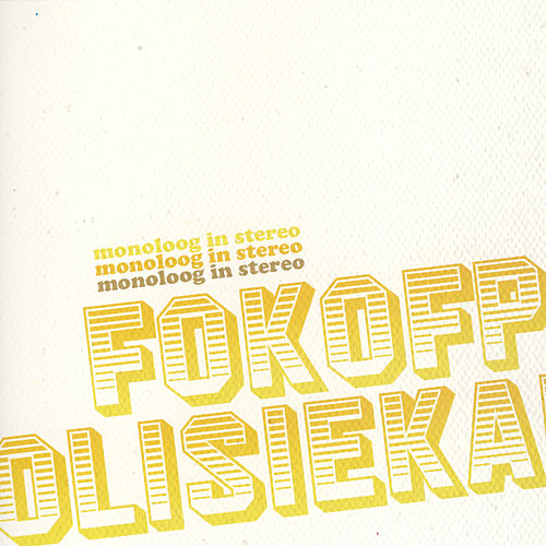Monoloog In Stereo by Fokofpolisiekar
