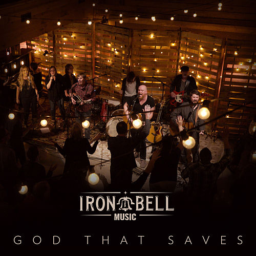 God That Saves (feat. Stephen McWhirter) by Iron Bell Music