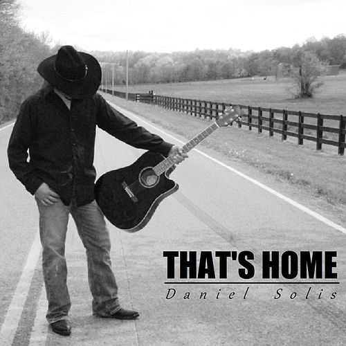 That's Home de Daniel Solis