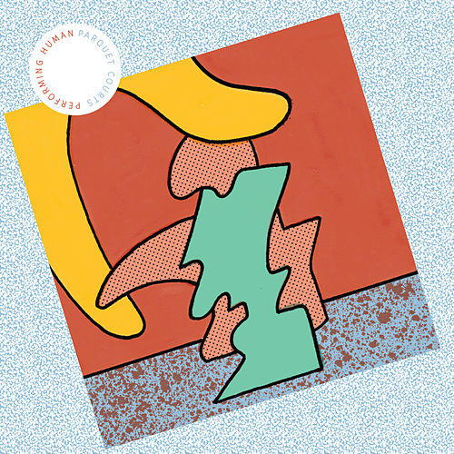 Performing Human (Eaters Mix) de Parquet Courts