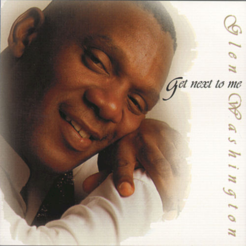 Get Next To You von Glen Washington
