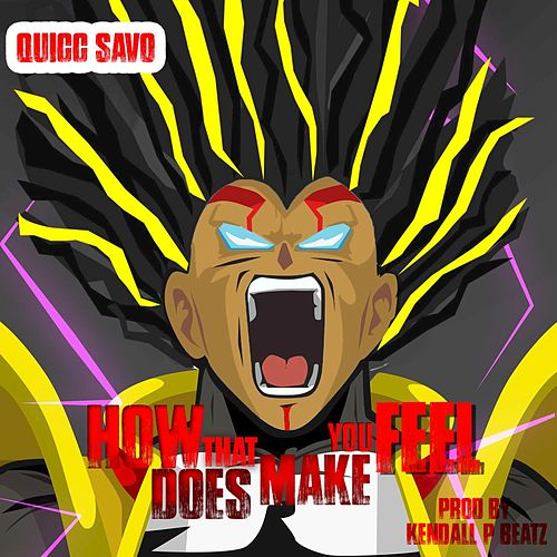 How Does That Make You Feel - Single de Quicc Savo