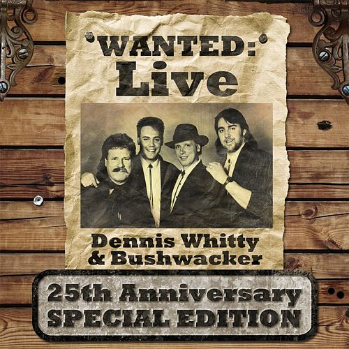 Wanted: Live (25th Anniversary Special Edition) by Dennis Whitty