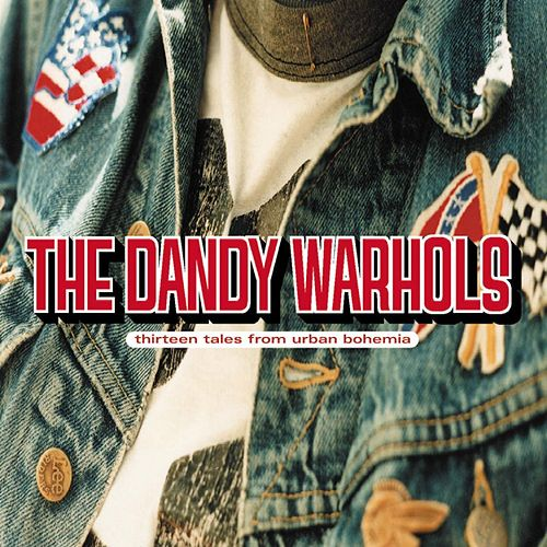 Thirteen Tales From Urban Bohemia von The Dandy Warhols