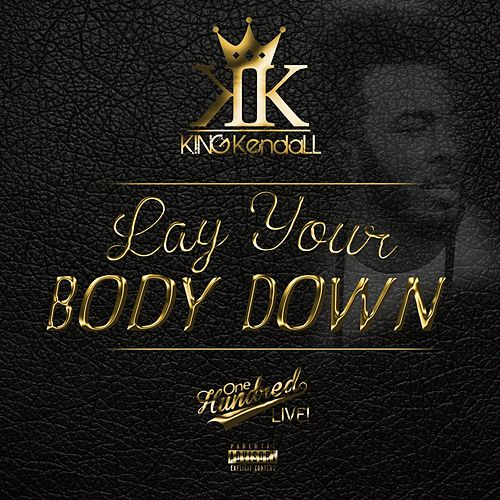 Lay Your Body Down de King Kendall