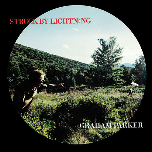 Struck By Lightning (2016 Expanded Edition) by Graham Parker