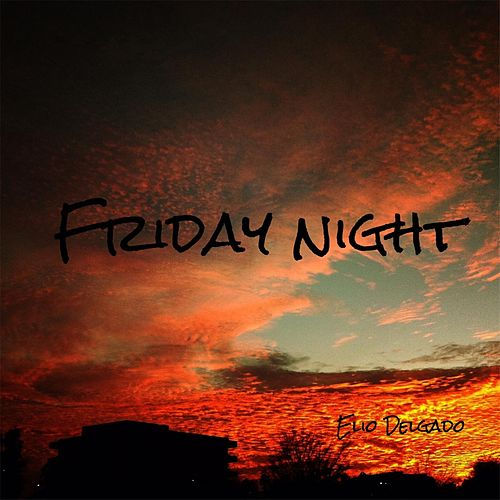 Friday Night by Elio Delgado