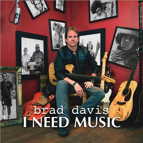 I Need Music by Brad Davis