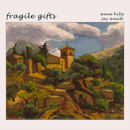 Fragile Gifts de Anne Hills
