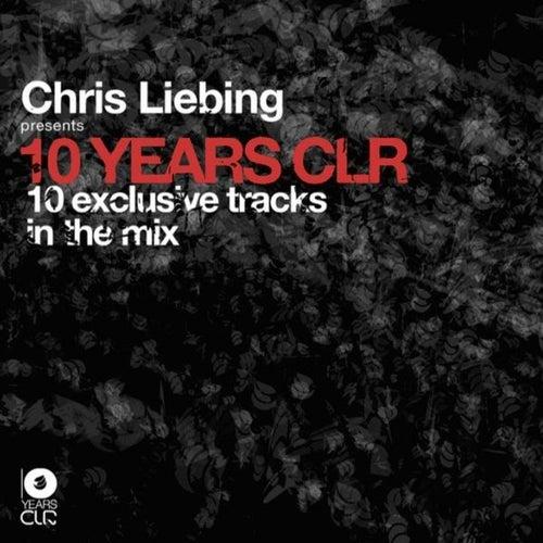 Chris Liebing Presents 10 Years Clr von Various Artists