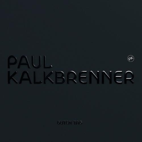Guten Tag von Paul Kalkbrenner