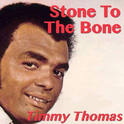 Stone To The Bone de Timmy Thomas