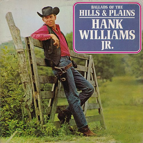 Ballads of the Hills & Plains by Hank Williams, Jr.