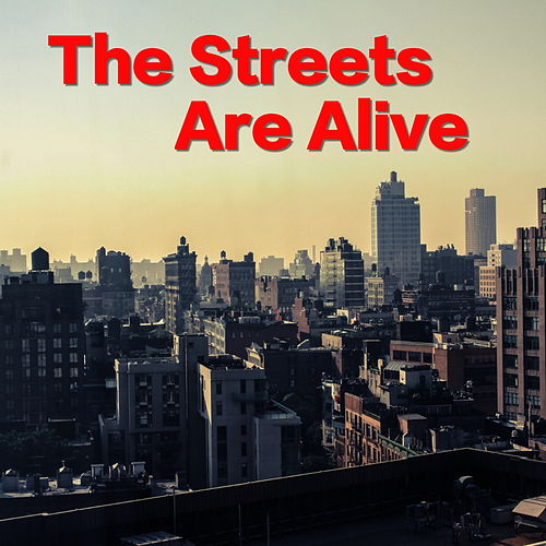 The Streets Are Alive de Various Artists