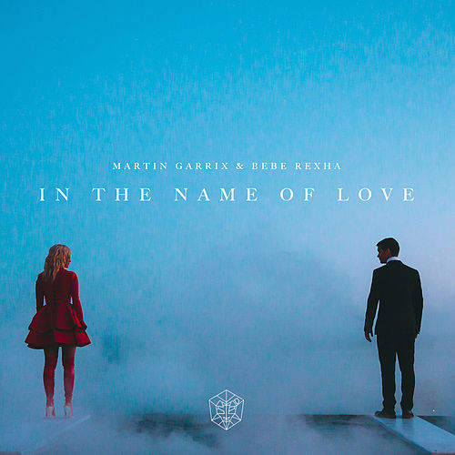In The Name Of Love (feat. Bebe Rexha) de Martin Garrix