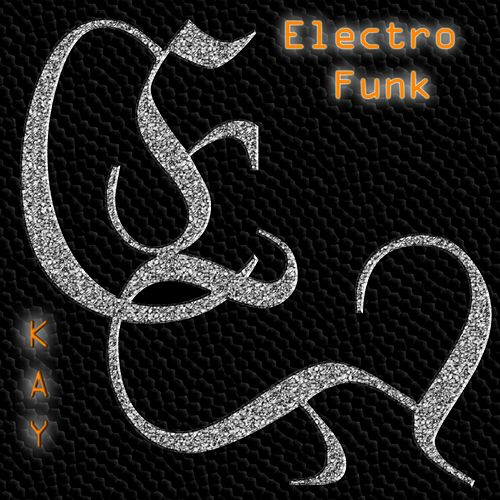 Electro Funk by Kay