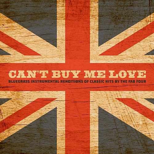 Can't by Me Love: Bluegrass Instrumental Renditions of Classic Hits by the Fab Four de Craig Duncan