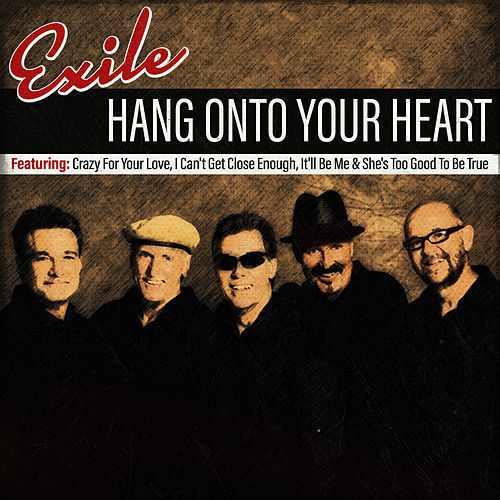 Hang Onto To Your Heart by Exile
