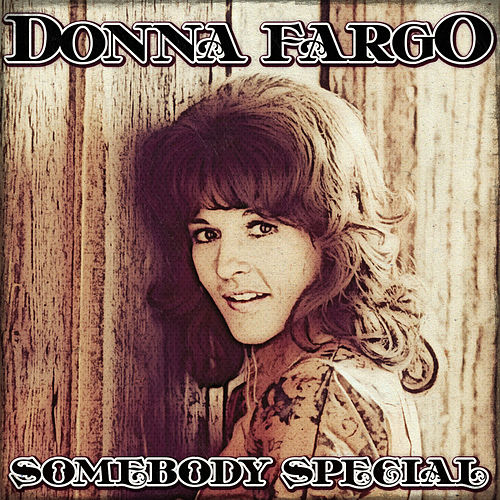 Somebody Special by Donna Fargo