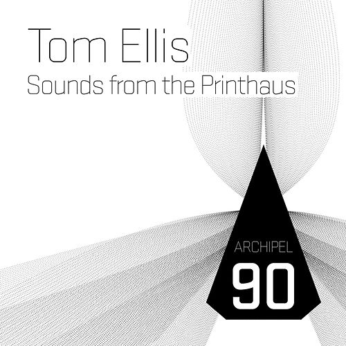 Sounds from the Printhaus de Tom Ellis