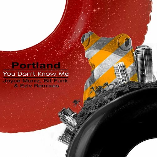 You Don't Know Me (Remixes) by Portland