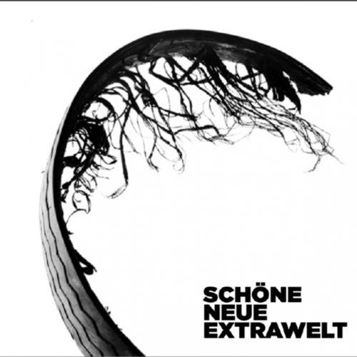 Schöne Neue Extrawelt by Extrawelt