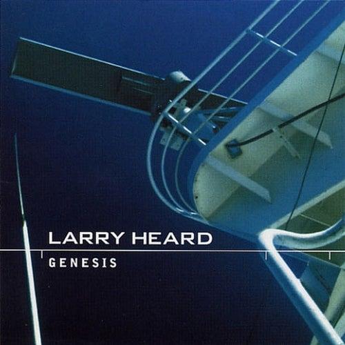 Genesis van Larry Heard