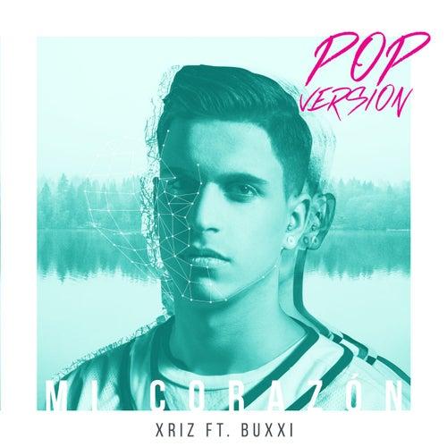 Mi corazón (feat. Buxxi) (Version Pop) by Xriz