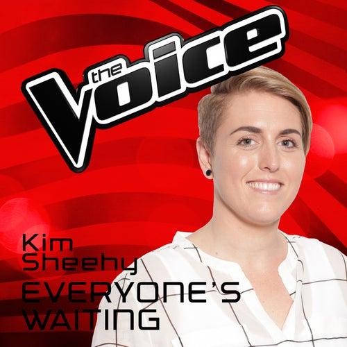 Everyone's Waiting (The Voice Australia 2016 Performance) de Kim Sheehy