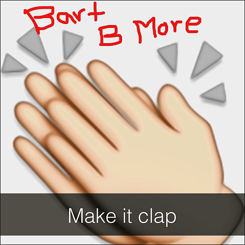 Make It Clap - Single von Bart B More