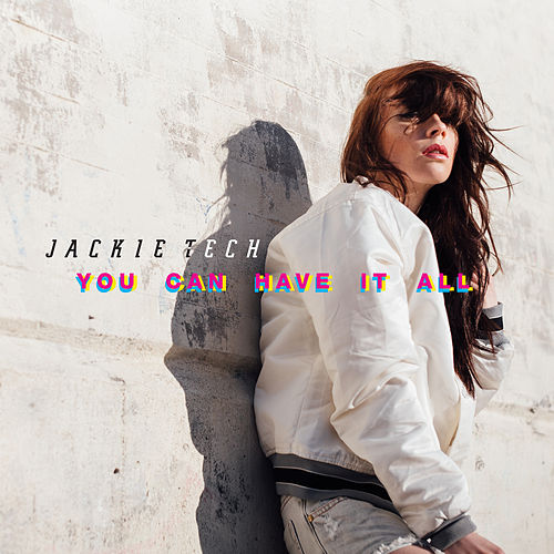 You Can Have It All (Radio Edit) by Jackie Tech
