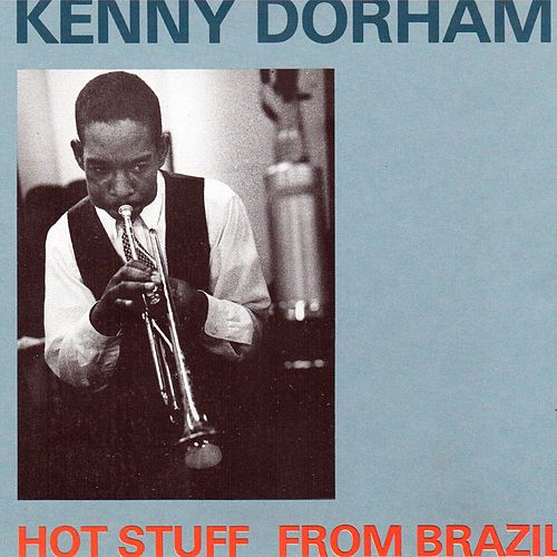 Hot Stuff From Brazil de Kenny Dorham