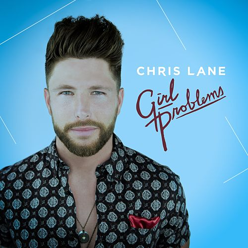 Girl Problems by Chris Lane