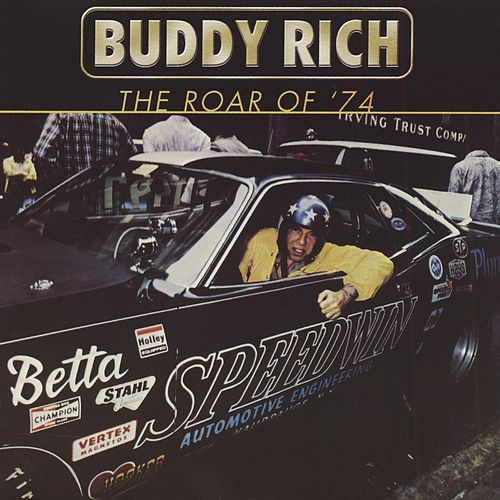 The Roar of '74 von Buddy Rich