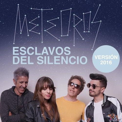 Esclavos del Silencio (Versión 2016) de Meteoros