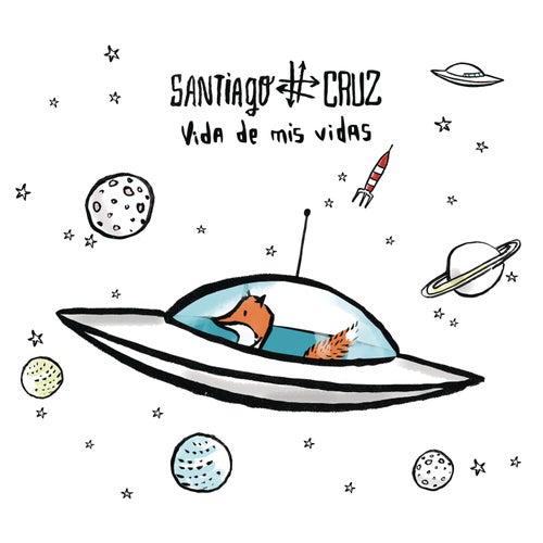 Vida de Mis Vidas de Santiago Cruz