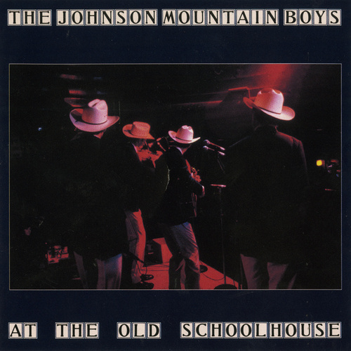 At The Old Schoolhouse (Live) by The Johnson Mountain Boys