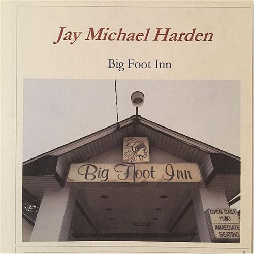 Big Foot Inn by Jay Michael Harden