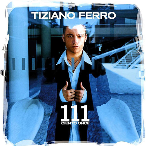 111 Ciento Once by Tiziano Ferro