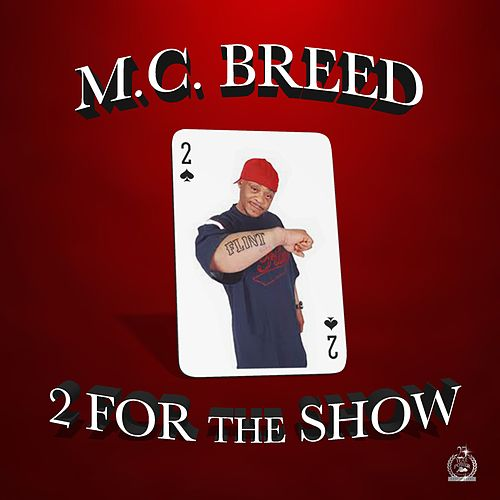 2 for the Show von MC Breed