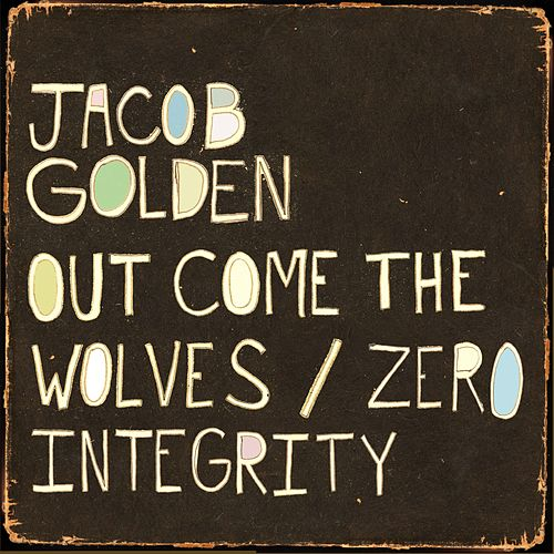 Out Come the Wolves by Jacob Golden