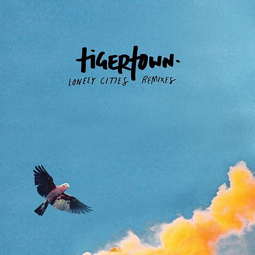 Lonely Cities (Remixes) by Tigertown