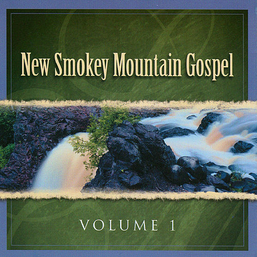 New Smokey Mountain Gospel Vol. 1 by Instrumental